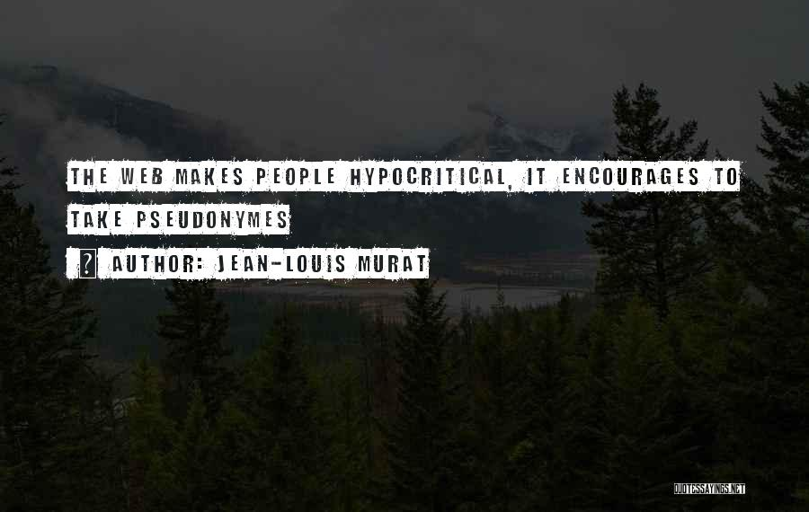 Hypocritical Quotes By Jean-Louis Murat