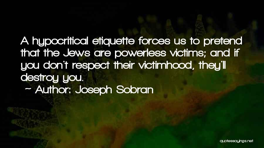 Hypocritical Quotes By Joseph Sobran