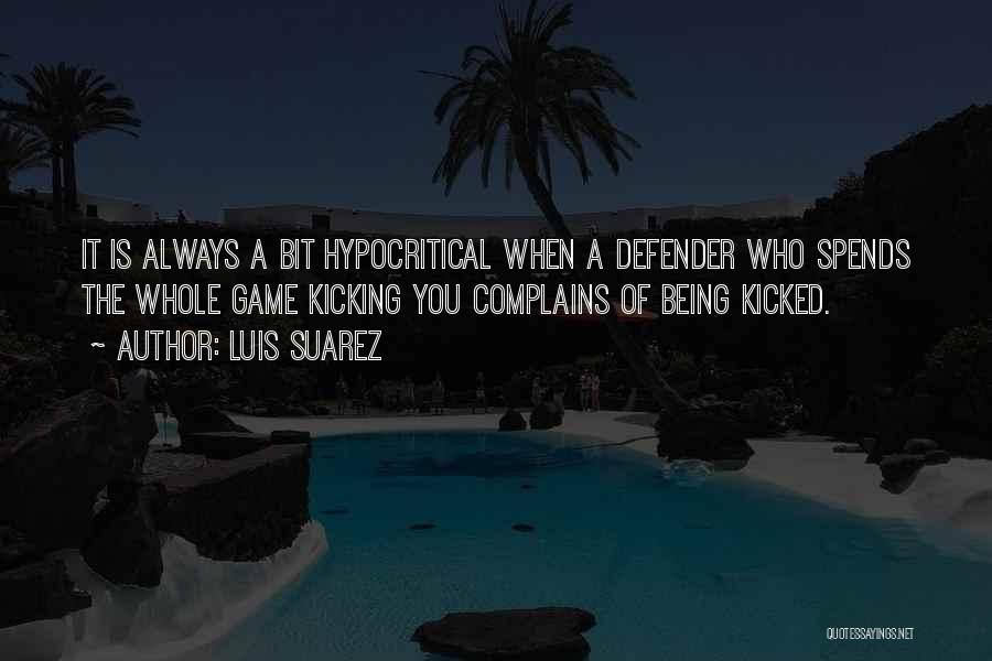 Hypocritical Quotes By Luis Suarez