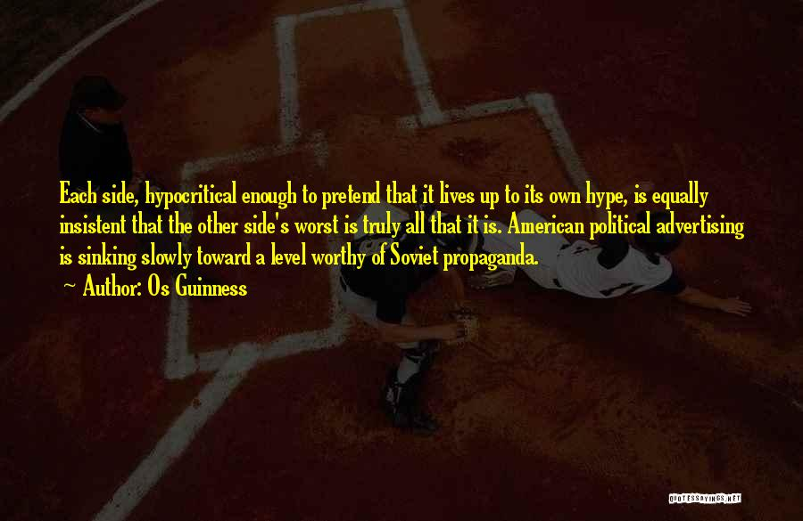 Hypocritical Quotes By Os Guinness