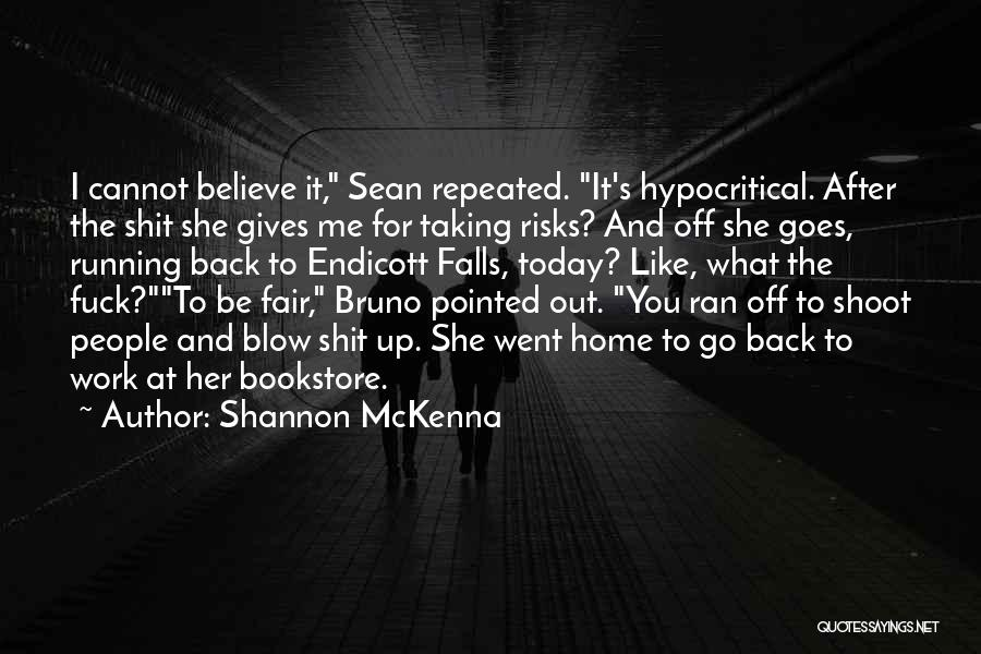 Hypocritical Quotes By Shannon McKenna