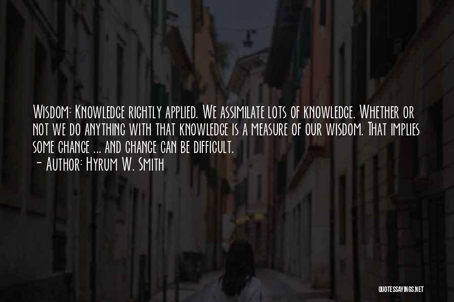 Hyrum W. Smith Quotes 1551231