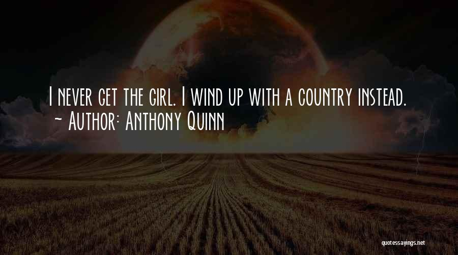 I A Country Girl Quotes By Anthony Quinn