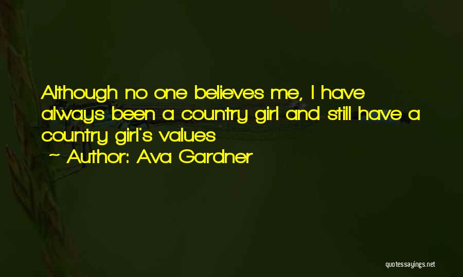 I A Country Girl Quotes By Ava Gardner