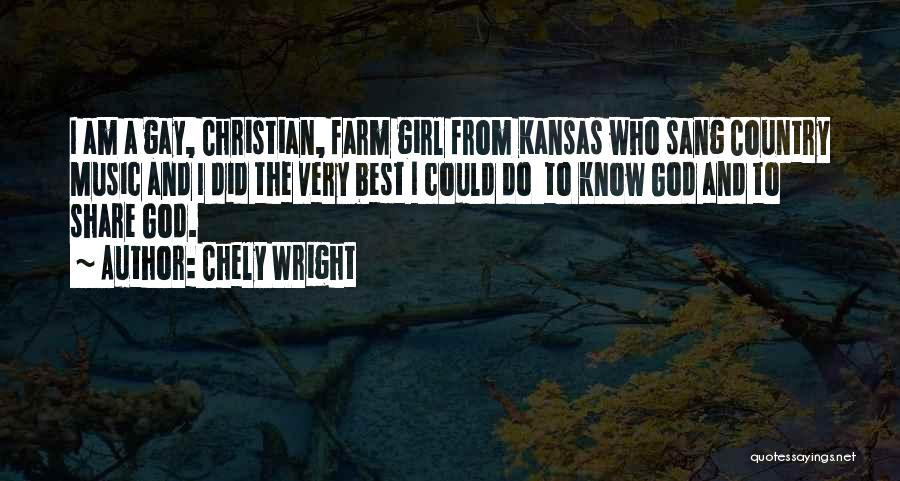 I A Country Girl Quotes By Chely Wright