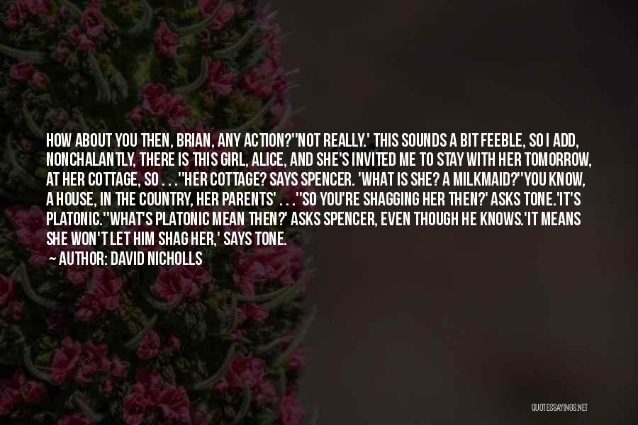 I A Country Girl Quotes By David Nicholls