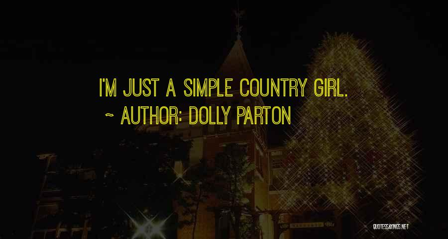 I A Country Girl Quotes By Dolly Parton