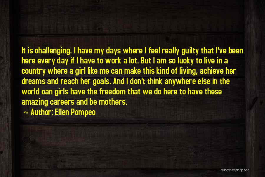 I A Country Girl Quotes By Ellen Pompeo