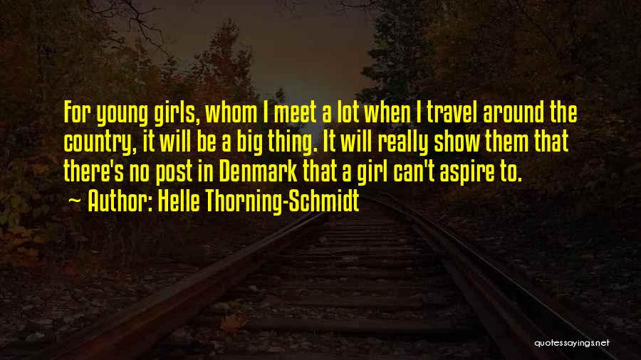 I A Country Girl Quotes By Helle Thorning-Schmidt