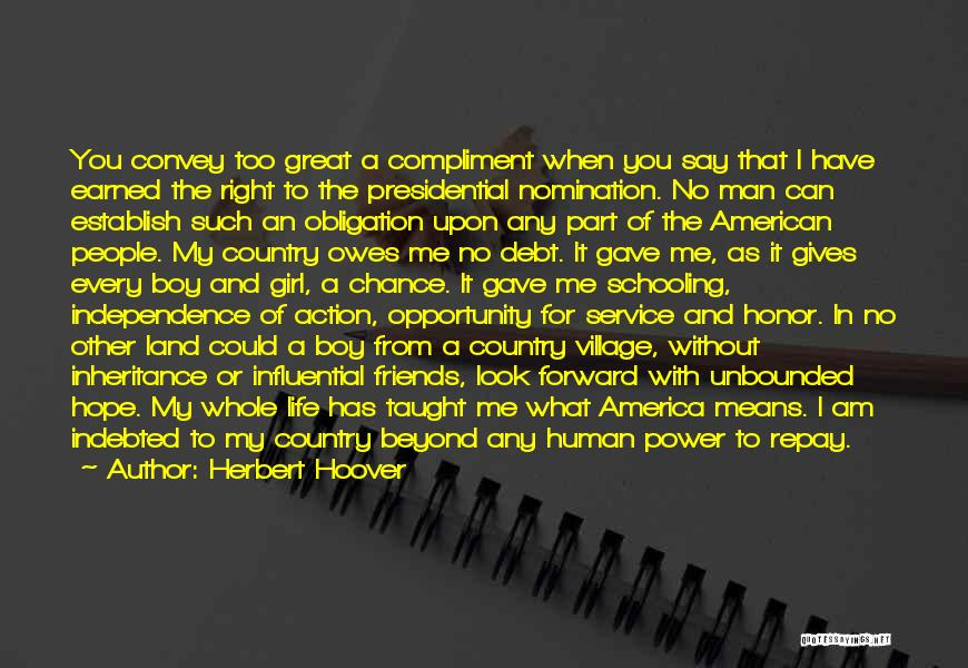 I A Country Girl Quotes By Herbert Hoover