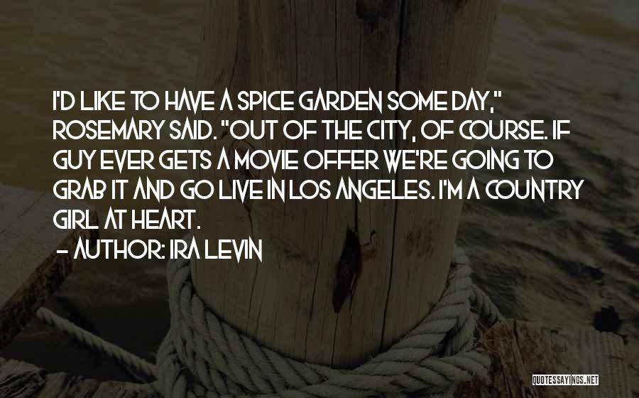 I A Country Girl Quotes By Ira Levin