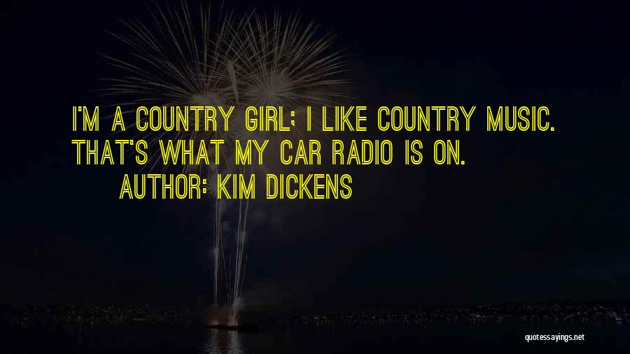 I A Country Girl Quotes By Kim Dickens