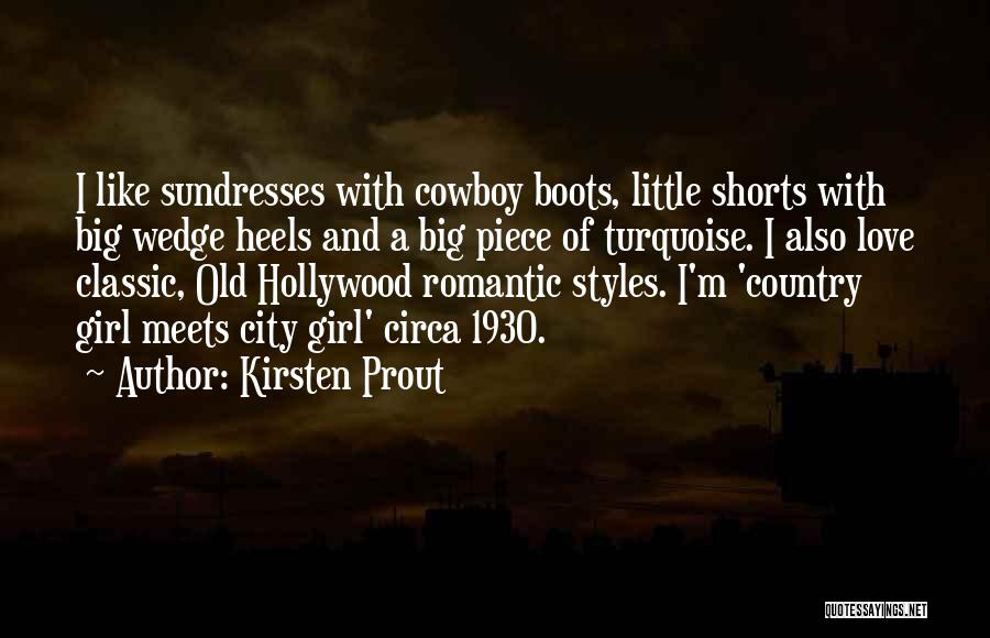 I A Country Girl Quotes By Kirsten Prout