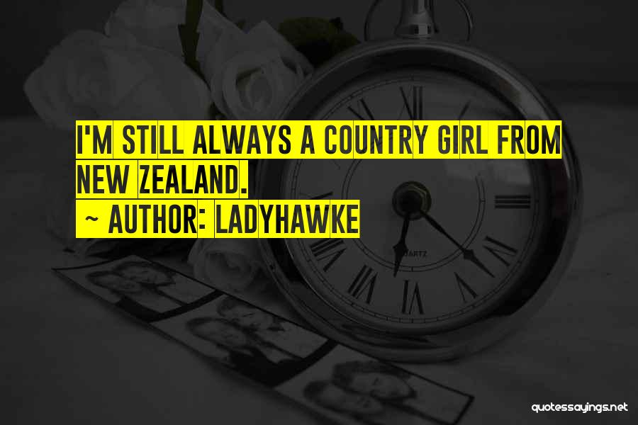 I A Country Girl Quotes By Ladyhawke
