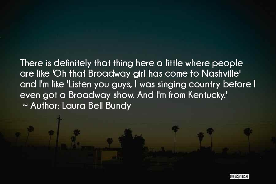 I A Country Girl Quotes By Laura Bell Bundy
