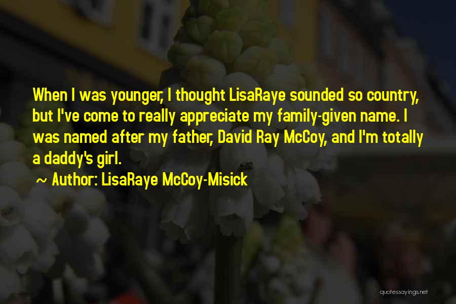 I A Country Girl Quotes By LisaRaye McCoy-Misick