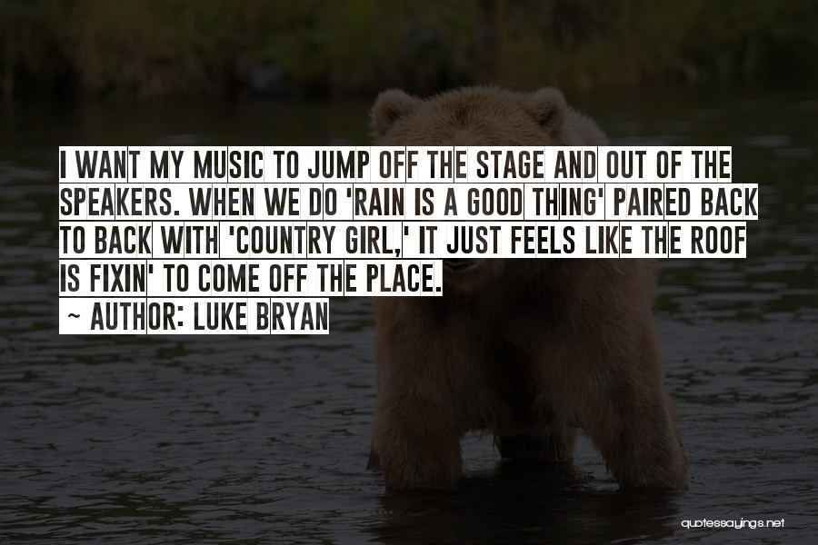 I A Country Girl Quotes By Luke Bryan