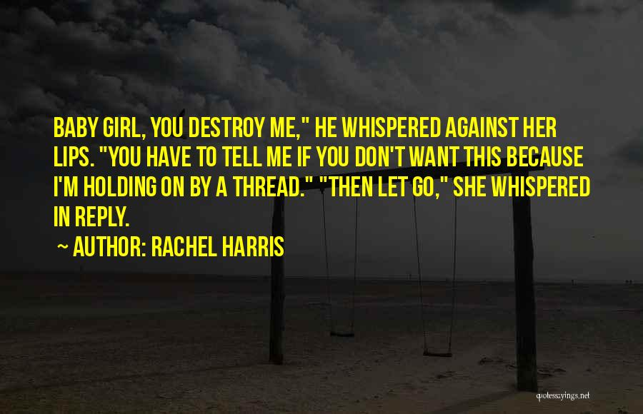 I A Country Girl Quotes By Rachel Harris