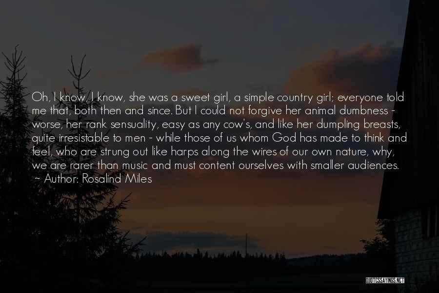 I A Country Girl Quotes By Rosalind Miles