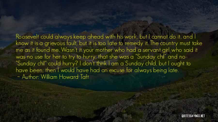 I A Country Girl Quotes By William Howard Taft