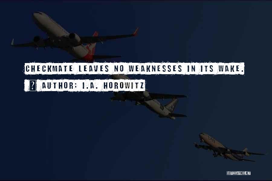 I.A. Horowitz Quotes 785604