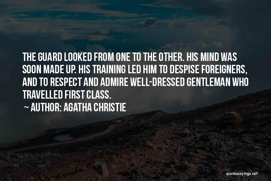 I Admire And Respect You Quotes By Agatha Christie