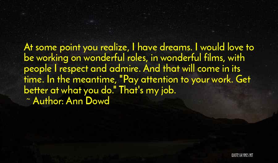 I Admire And Respect You Quotes By Ann Dowd
