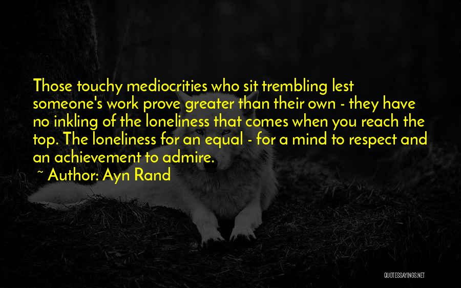 I Admire And Respect You Quotes By Ayn Rand