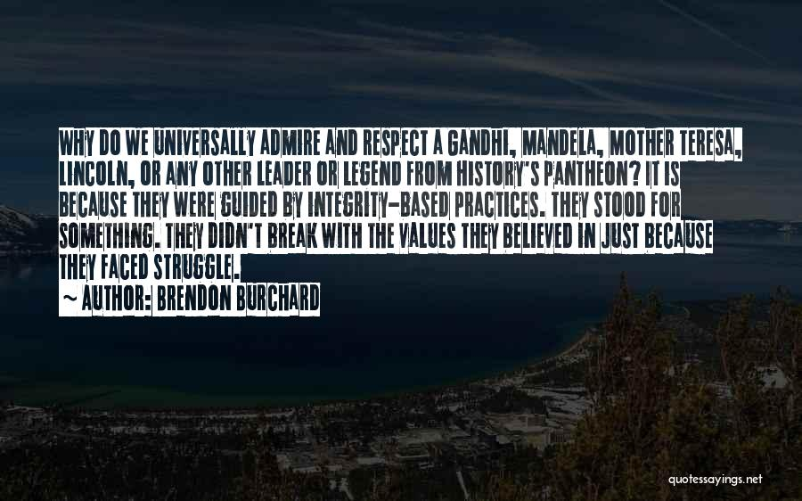 I Admire And Respect You Quotes By Brendon Burchard