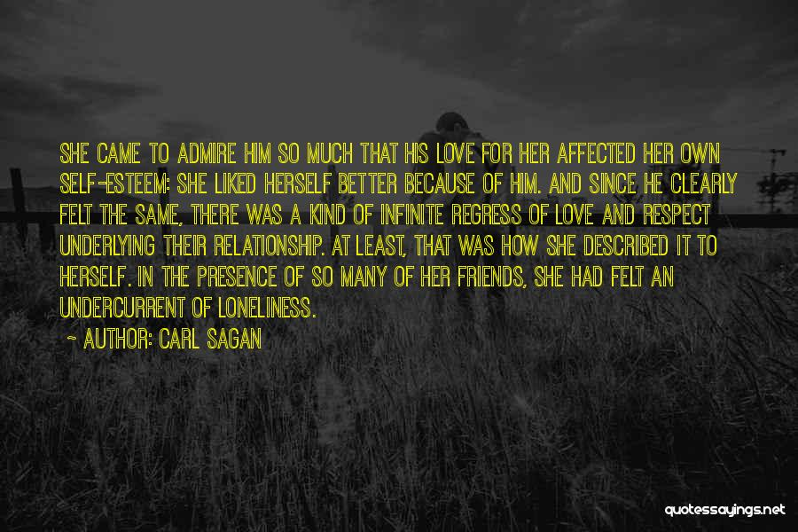 I Admire And Respect You Quotes By Carl Sagan