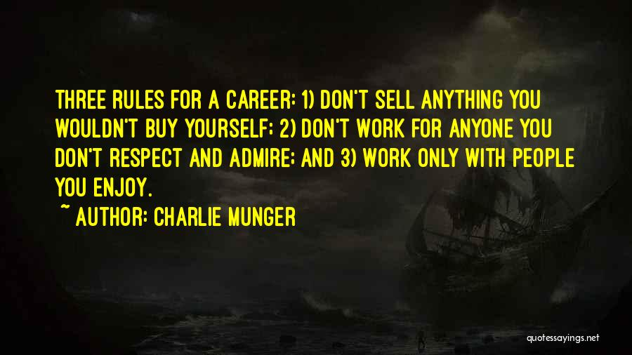 I Admire And Respect You Quotes By Charlie Munger