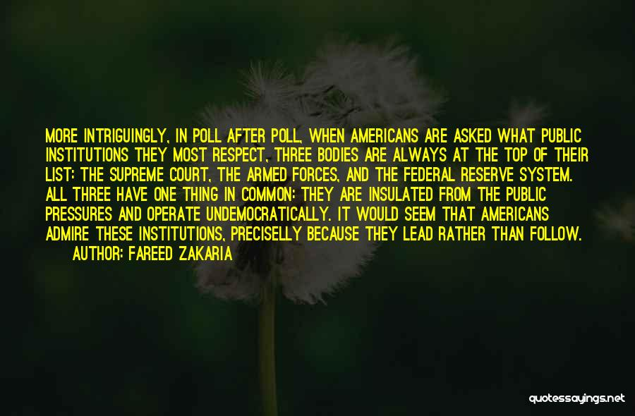 I Admire And Respect You Quotes By Fareed Zakaria