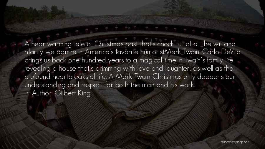 I Admire And Respect You Quotes By Gilbert King