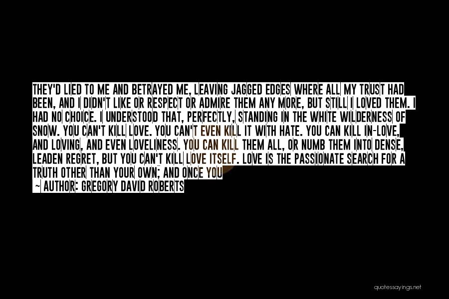 I Admire And Respect You Quotes By Gregory David Roberts