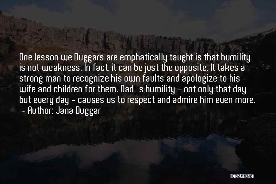 I Admire And Respect You Quotes By Jana Duggar