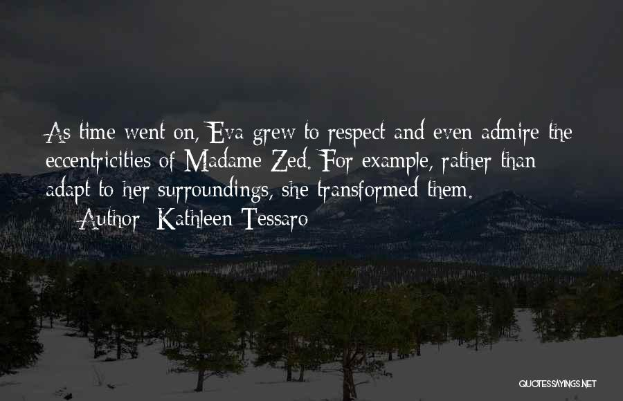 I Admire And Respect You Quotes By Kathleen Tessaro