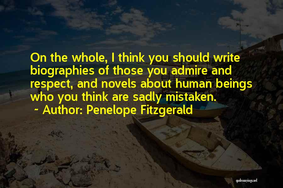 I Admire And Respect You Quotes By Penelope Fitzgerald