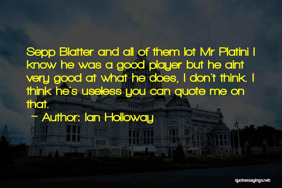I Aint No Player Quotes By Ian Holloway