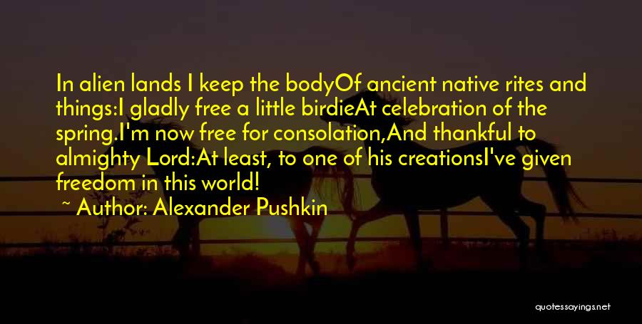 I Am A Free Bird Quotes By Alexander Pushkin