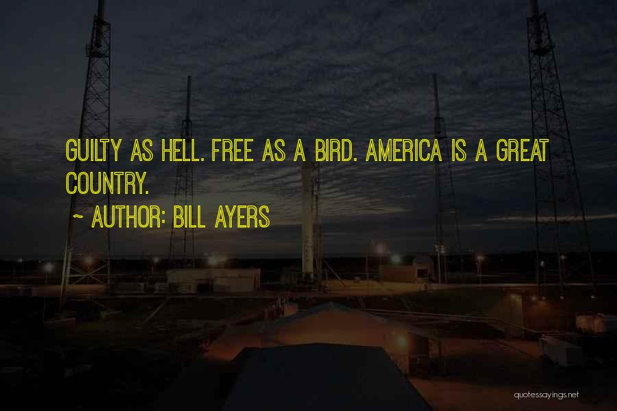 I Am A Free Bird Quotes By Bill Ayers