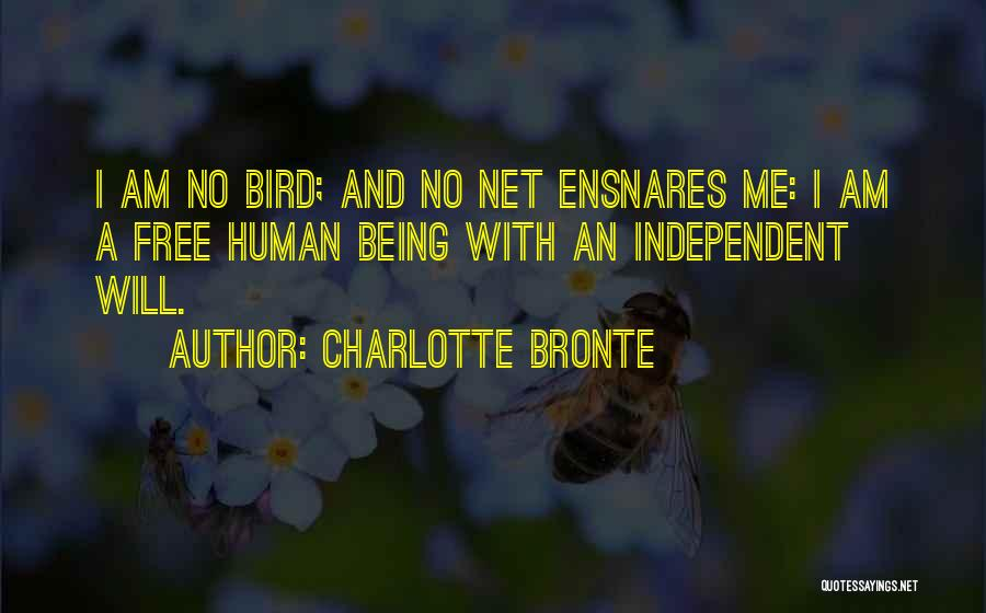 I Am A Free Bird Quotes By Charlotte Bronte