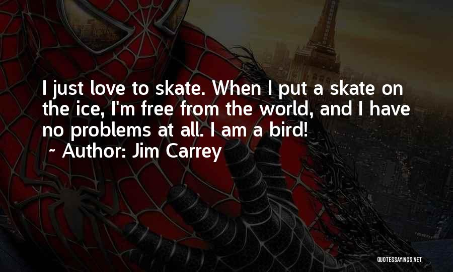 I Am A Free Bird Quotes By Jim Carrey