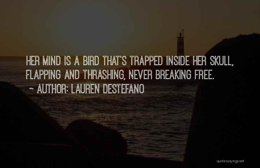 I Am A Free Bird Quotes By Lauren DeStefano