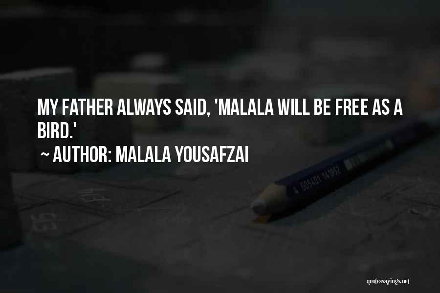I Am A Free Bird Quotes By Malala Yousafzai
