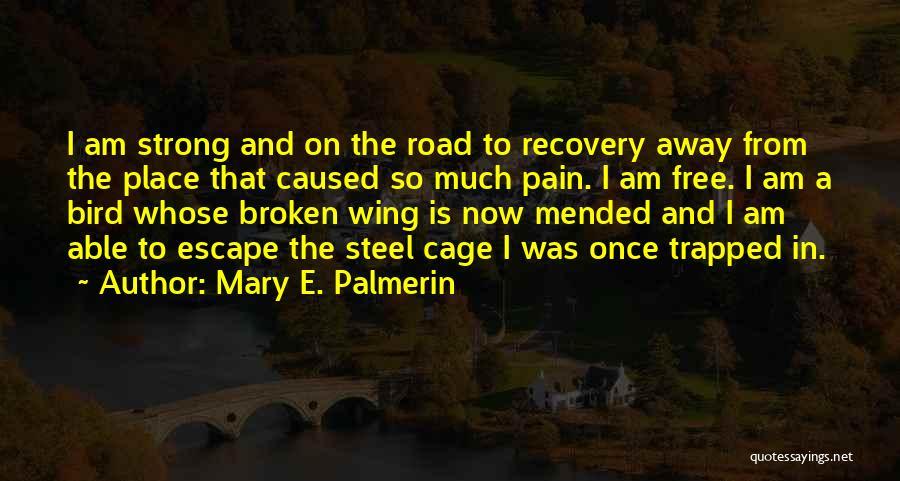 I Am A Free Bird Quotes By Mary E. Palmerin