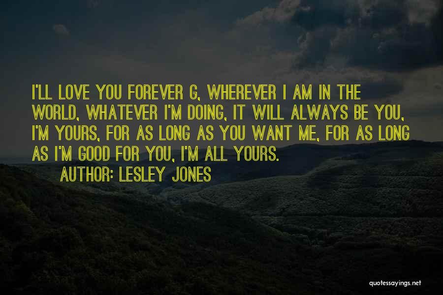 Top 44 I Am All Yours Forever Quotes Sayings