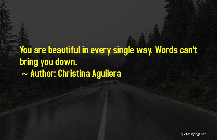 I Am Beautiful In Every Single Way Quotes By Christina Aguilera