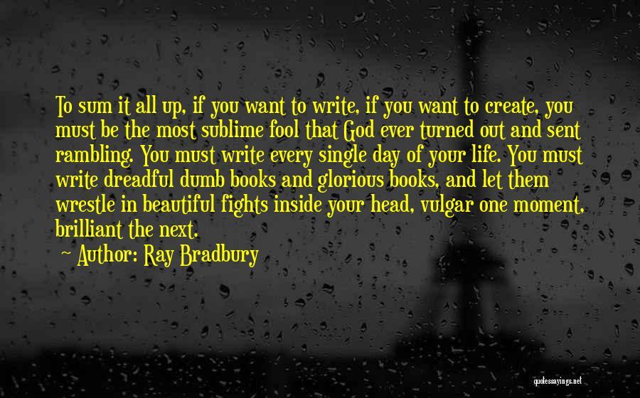 I Am Beautiful In Every Single Way Quotes By Ray Bradbury