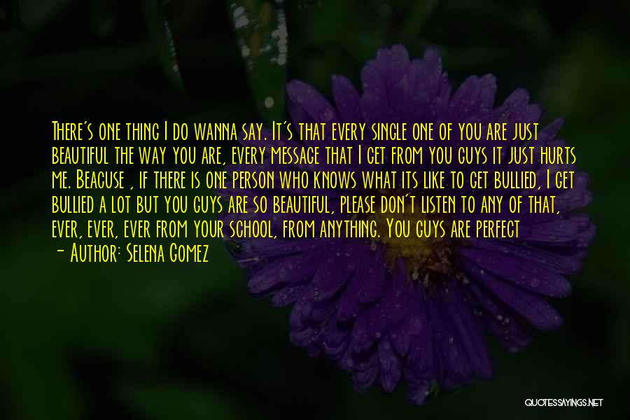 I Am Beautiful In Every Single Way Quotes By Selena Gomez