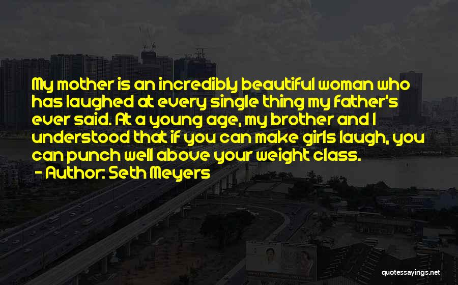 I Am Beautiful In Every Single Way Quotes By Seth Meyers